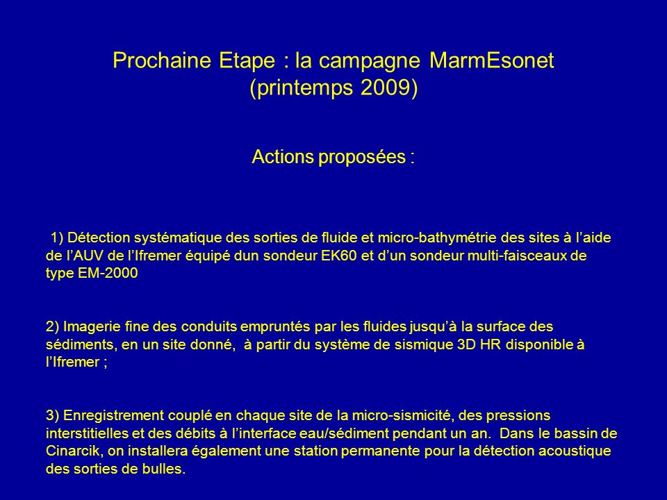 Prochaine Etape : la campagne MarmEsonet (printemps 2009) Actions proposées :
