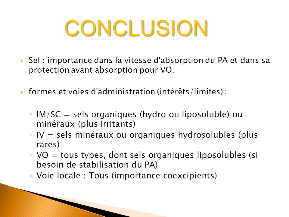CONCLUSION Sel : importance dans la vitesse d absorption du PA et dans sa protection avant absorption pour VO.