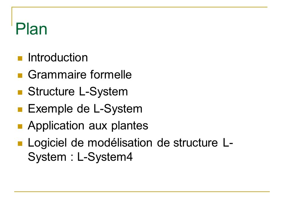 Plan Introduction Grammaire formelle Structure L-System