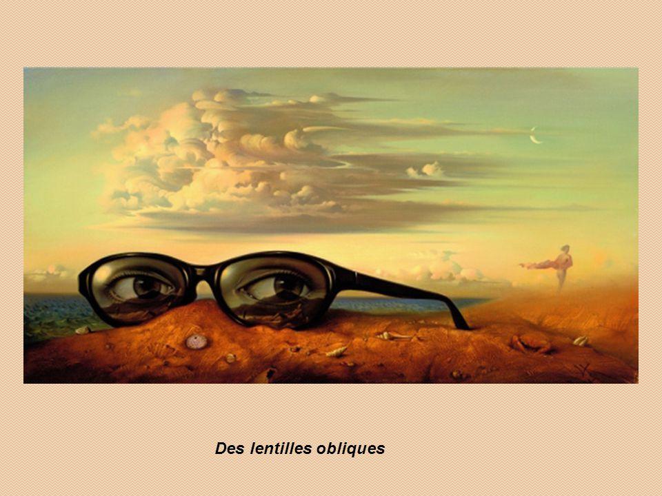 Des lentilles obliques