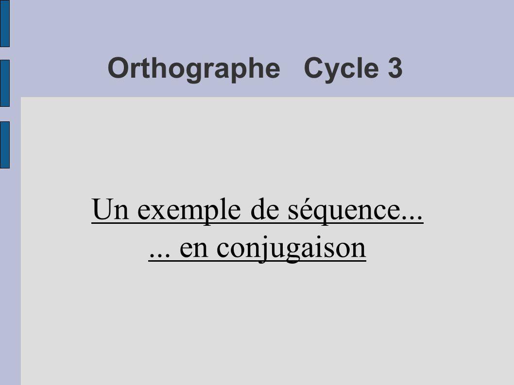Un exemple de séquence... ... en conjugaison