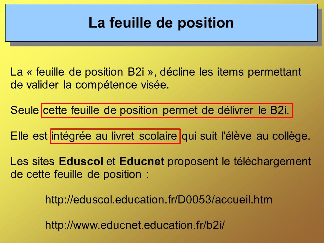 La feuille de position La « feuille de position B2i », décline les items permettant de valider la compétence visée.