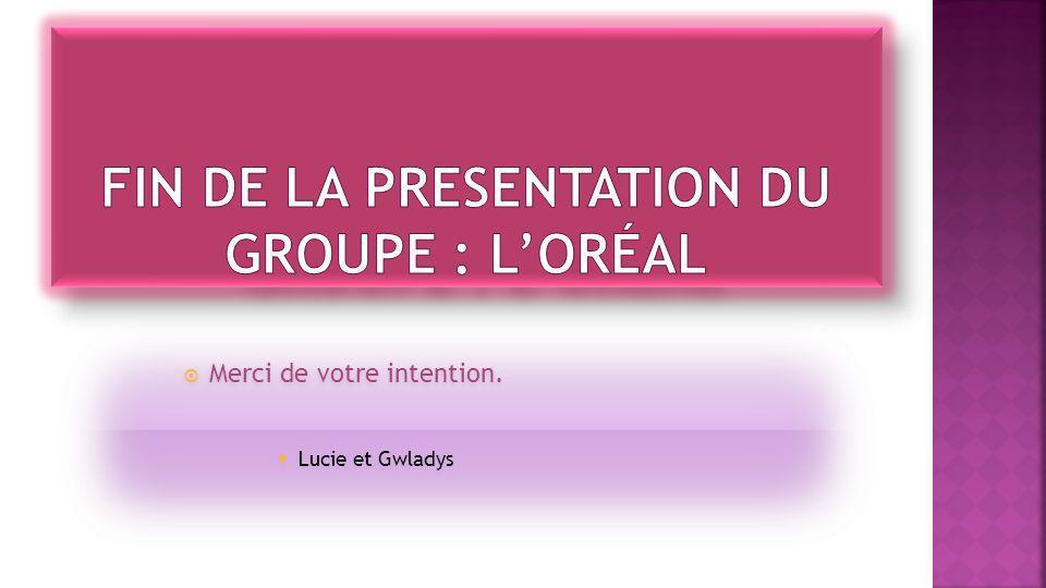FIN DE LA PRESENTATION DU GROUPE : l'oréal