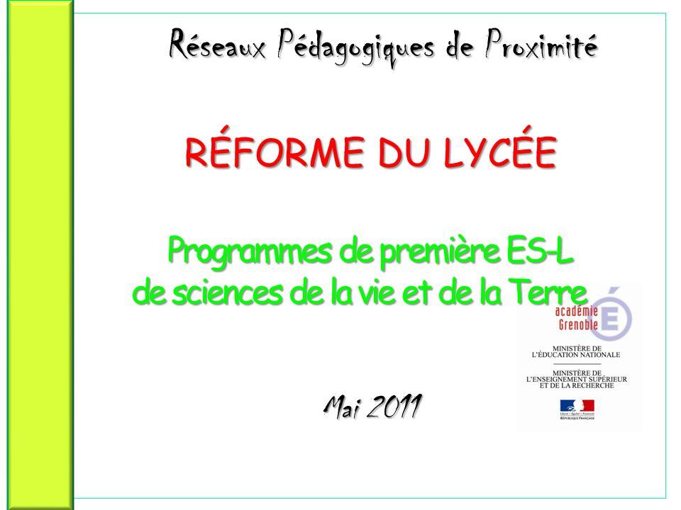 Réseaux Pédagogiques de Proximité RÉFORME DU LYCÉE Programmes de première ES-L de sciences de la vie et de la Terre