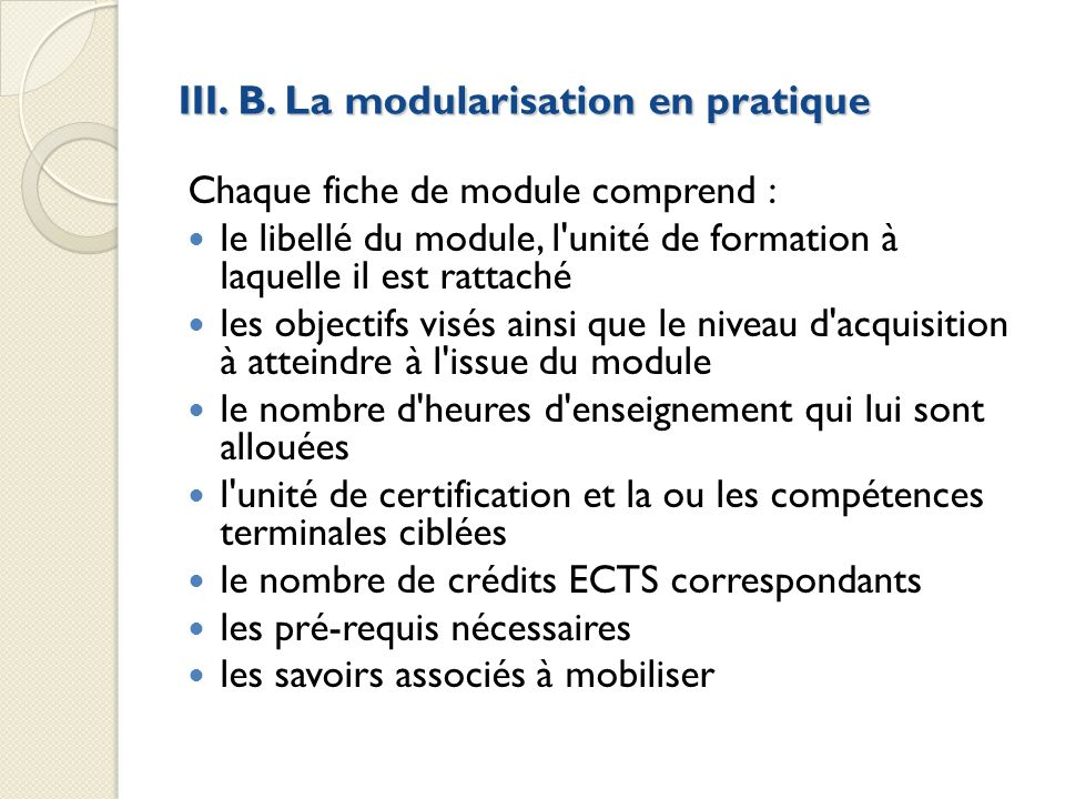 III. B. La modularisation en pratique