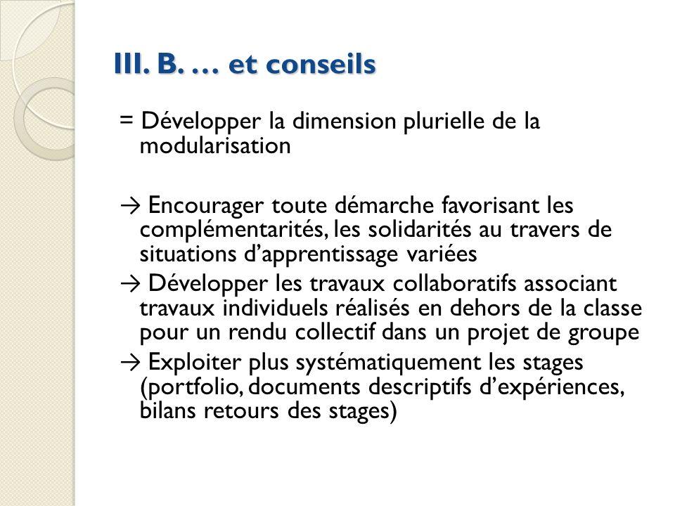 III. B. … et conseils = Développer la dimension plurielle de la modularisation.