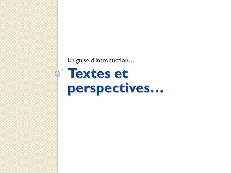 Textes et perspectives…