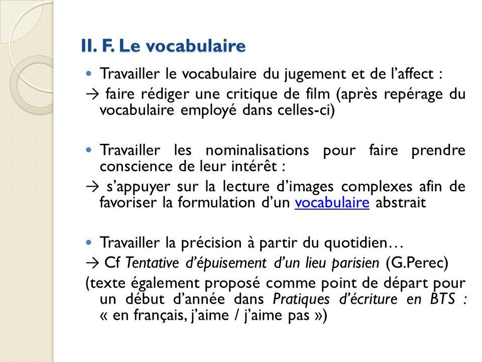 II. F. Le vocabulaire Travailler le vocabulaire du jugement et de l'affect :