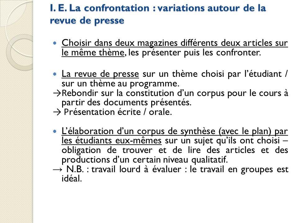 I. E. La confrontation : variations autour de la revue de presse