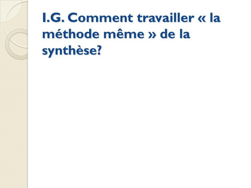 I.G. Comment travailler « la méthode même » de la synthèse