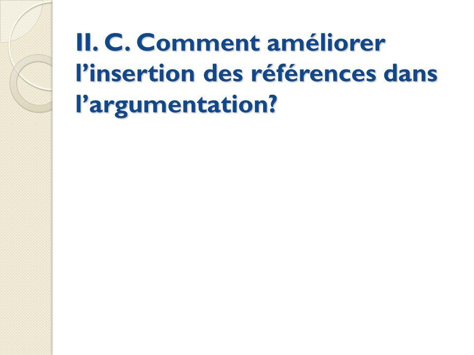 II. C. Comment améliorer l'insertion des références dans l'argumentation