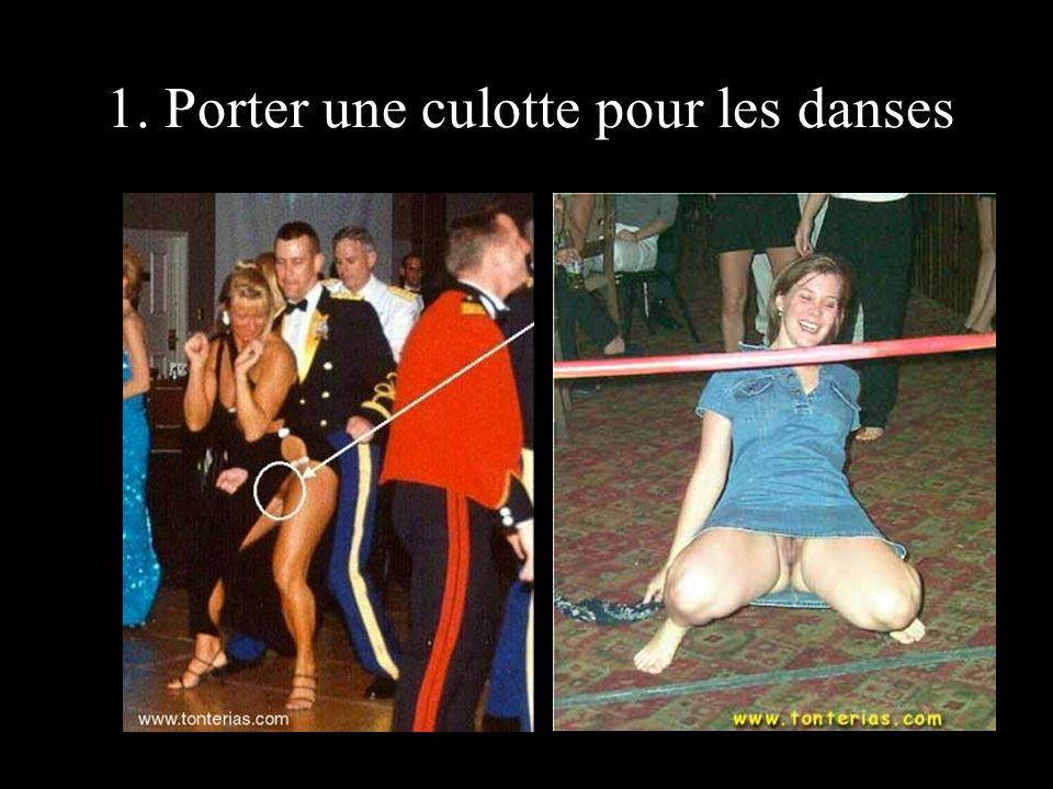 1. Porter une culotte pour les danses