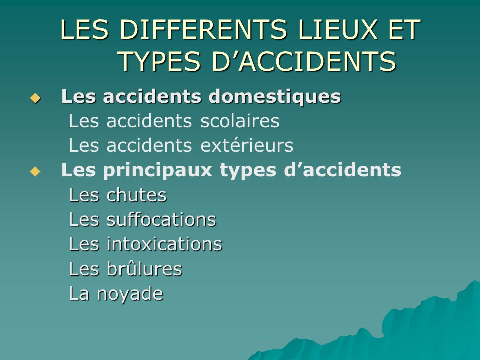 LES DIFFERENTS LIEUX ET TYPES D'ACCIDENTS
