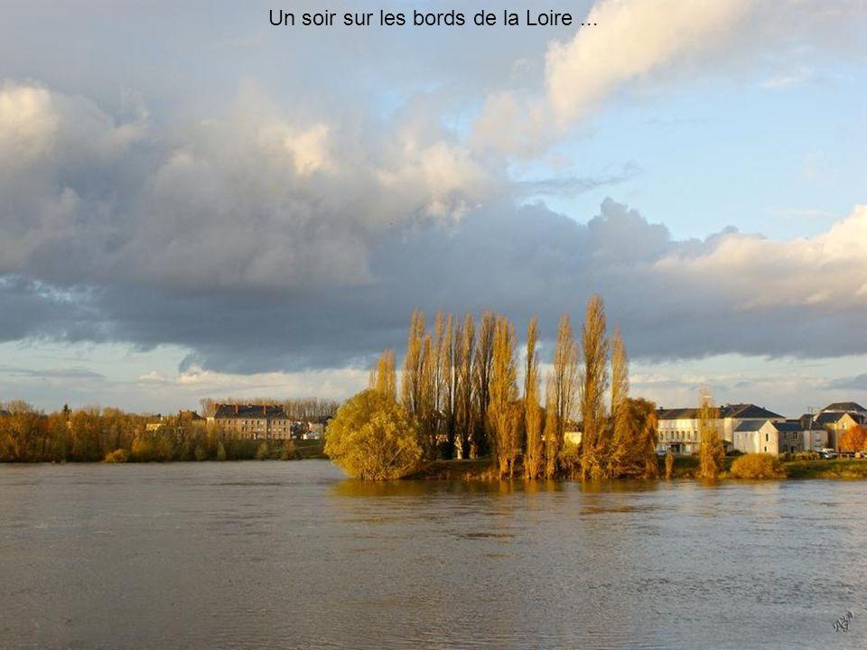 Un soir sur les bords de la Loire ...