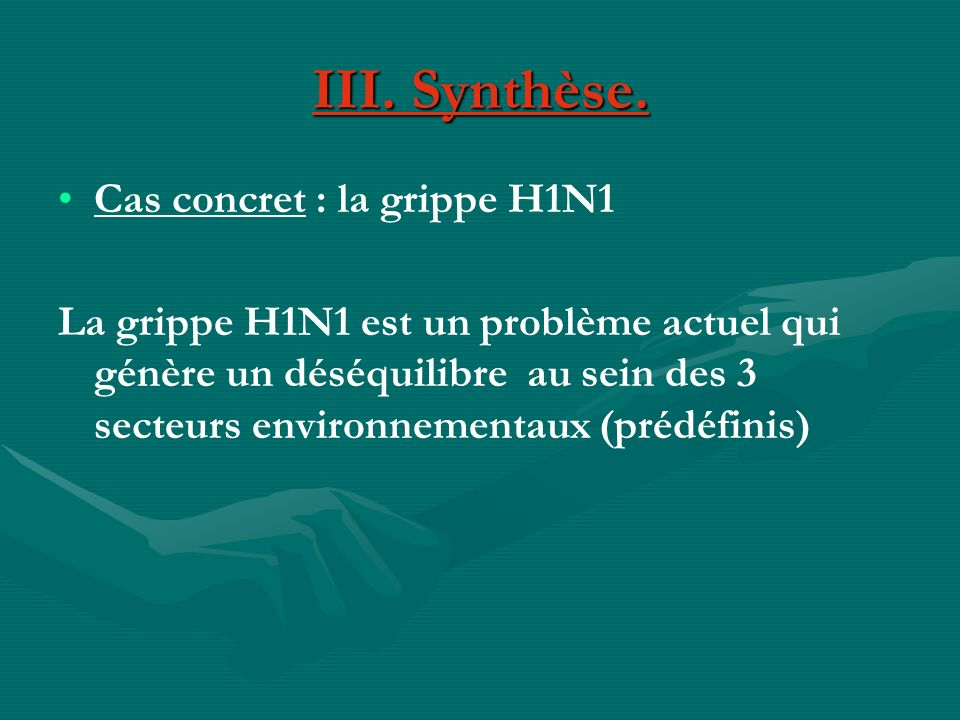III. Synthèse. Cas concret : la grippe H1N1