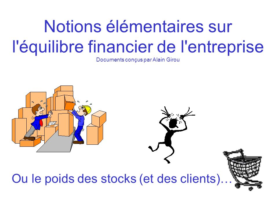 Ou le poids des stocks (et des clients)…