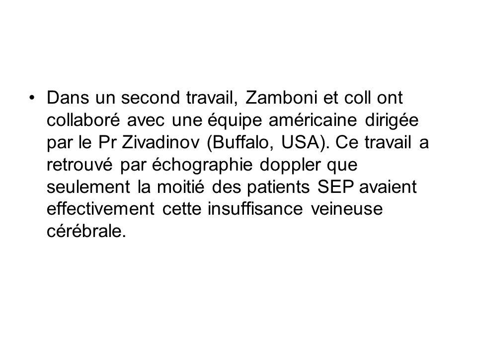 Dans un second travail, Zamboni et coll ont collaboré avec une équipe américaine dirigée par le Pr Zivadinov (Buffalo, USA).