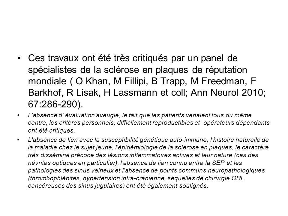 Ces travaux ont été très critiqués par un panel de spécialistes de la sclérose en plaques de réputation mondiale ( O Khan, M Fillipi, B Trapp, M Freedman, F Barkhof, R Lisak, H Lassmann et coll; Ann Neurol 2010; 67:286-290).
