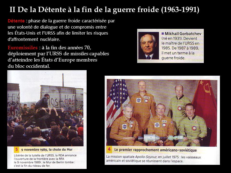 II De la Détente à la fin de la guerre froide (1963-1991)