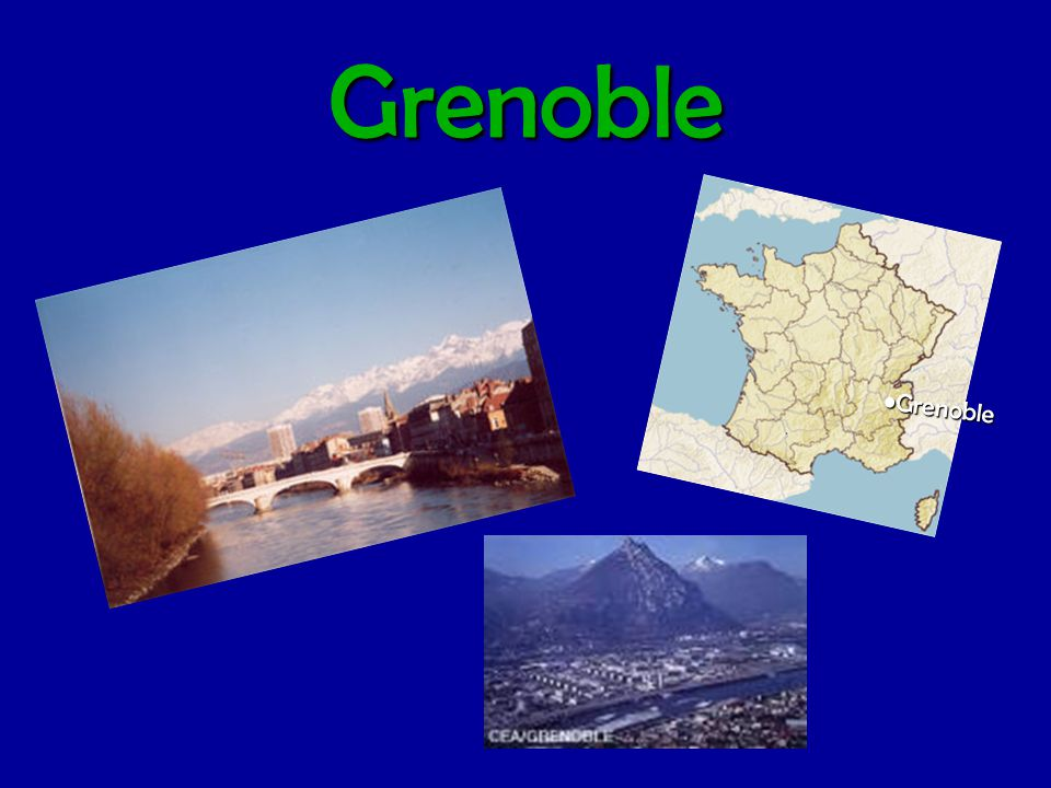 Grenoble •Grenoble