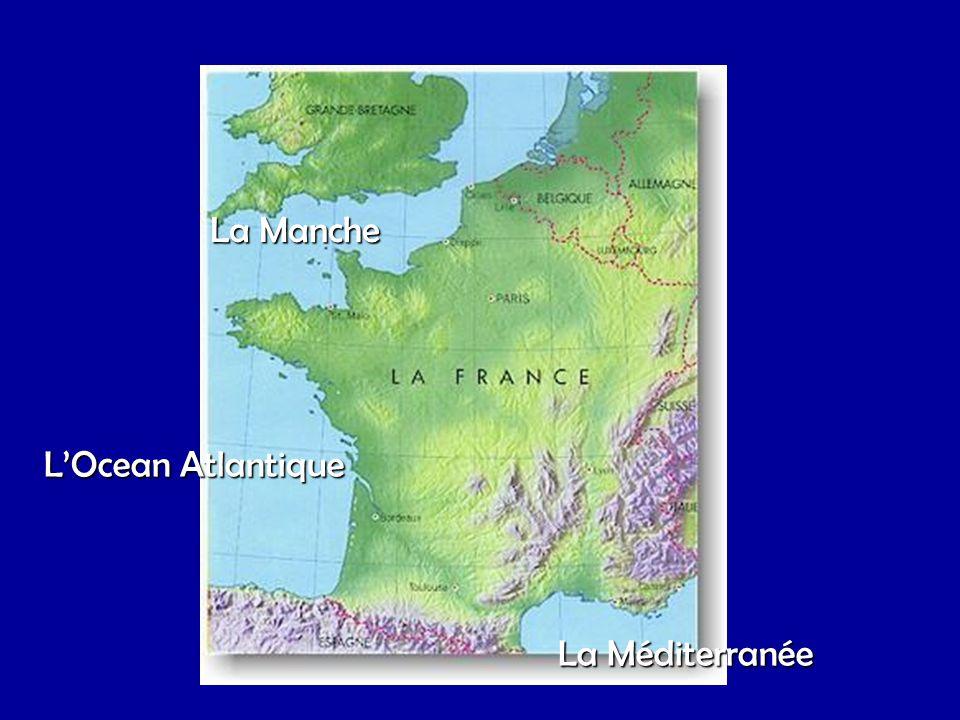 La Manche L'Ocean Atlantique La Méditerranée