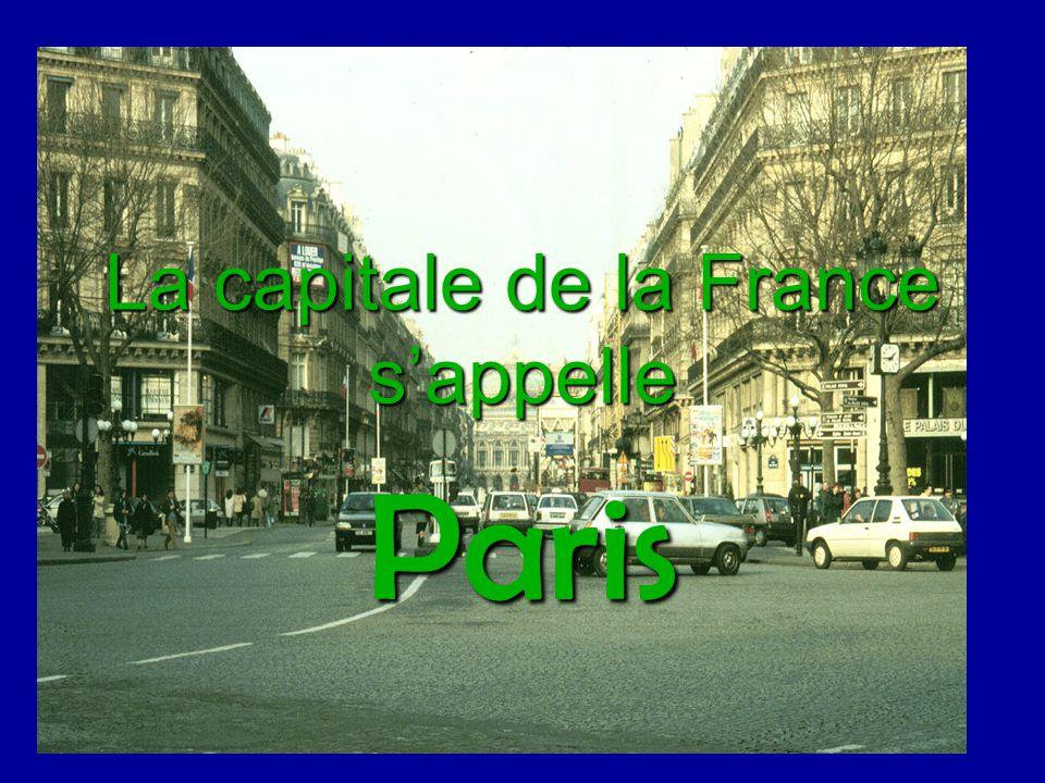 La capitale de la France s'appelle