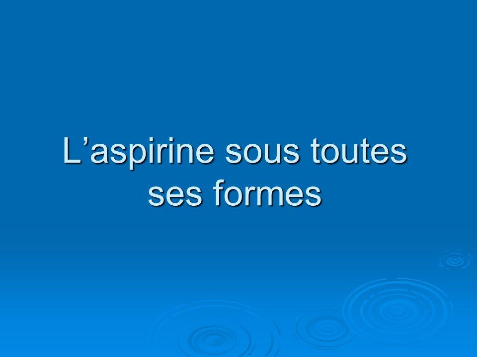 L'aspirine sous toutes ses formes