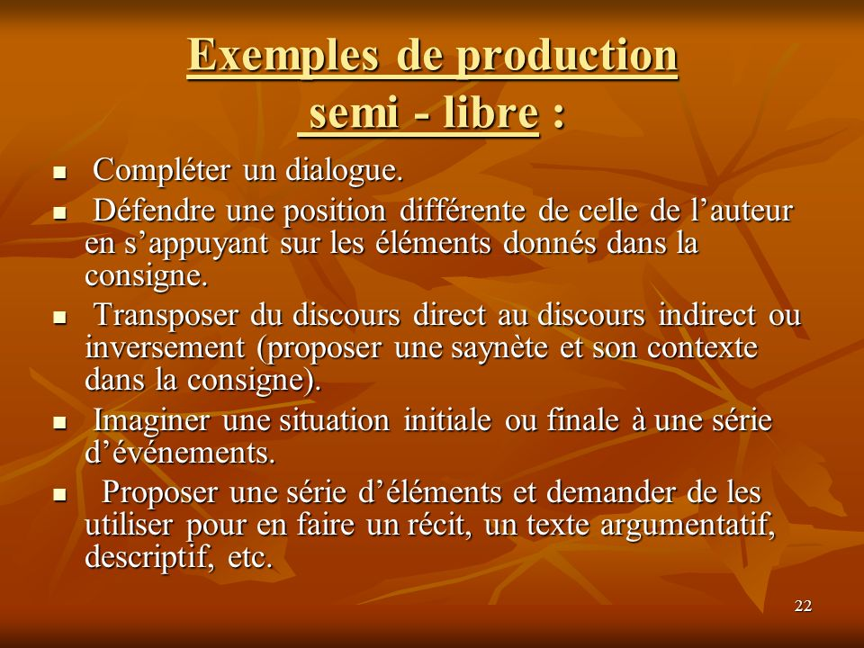 Exemples de production semi - libre :