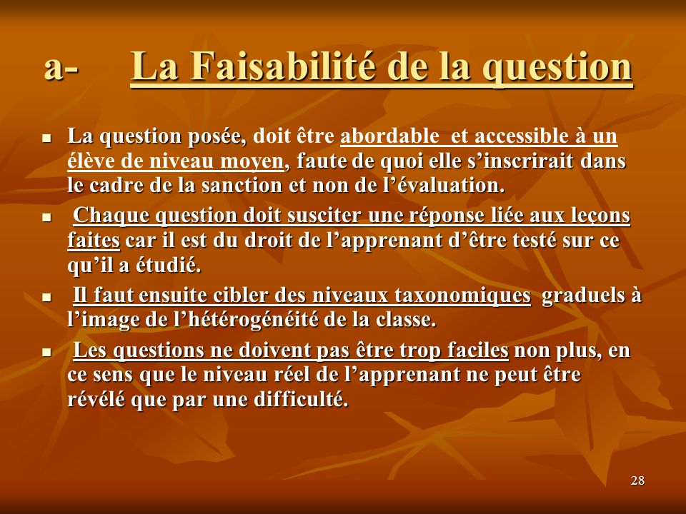 a- La Faisabilité de la question