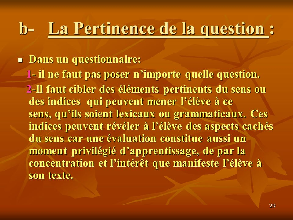 b- La Pertinence de la question :