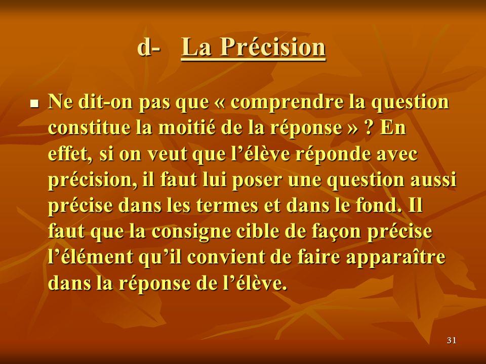 d- La Précision