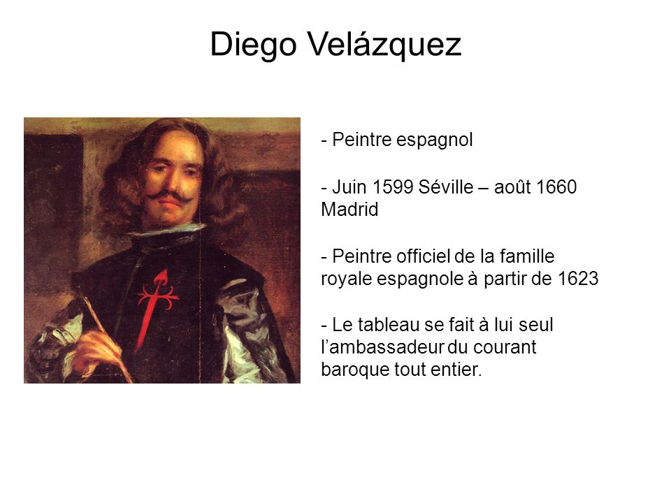 Diego Velázquez Peintre espagnol Juin 1599 Séville – août 1660 Madrid