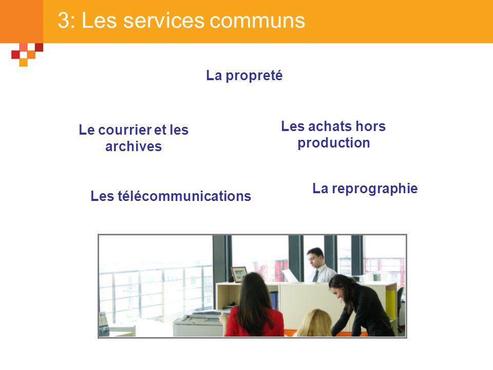 3: Les services communs La propreté Les achats hors production