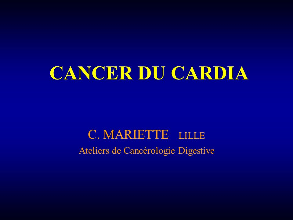 C. MARIETTE LILLE Ateliers de Cancérologie Digestive