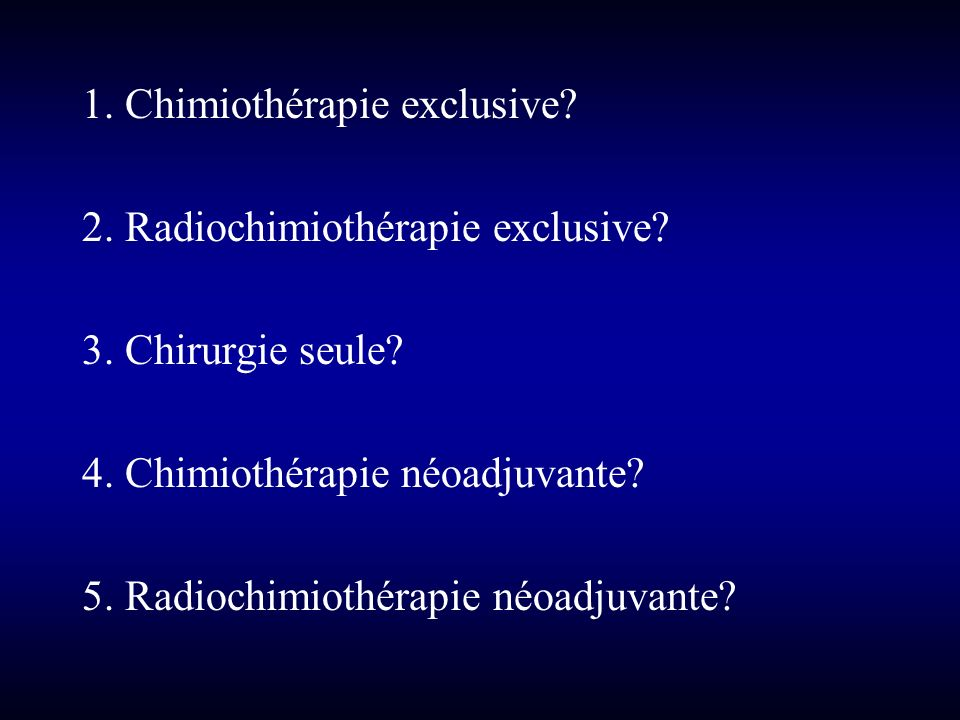 1. Chimiothérapie exclusive