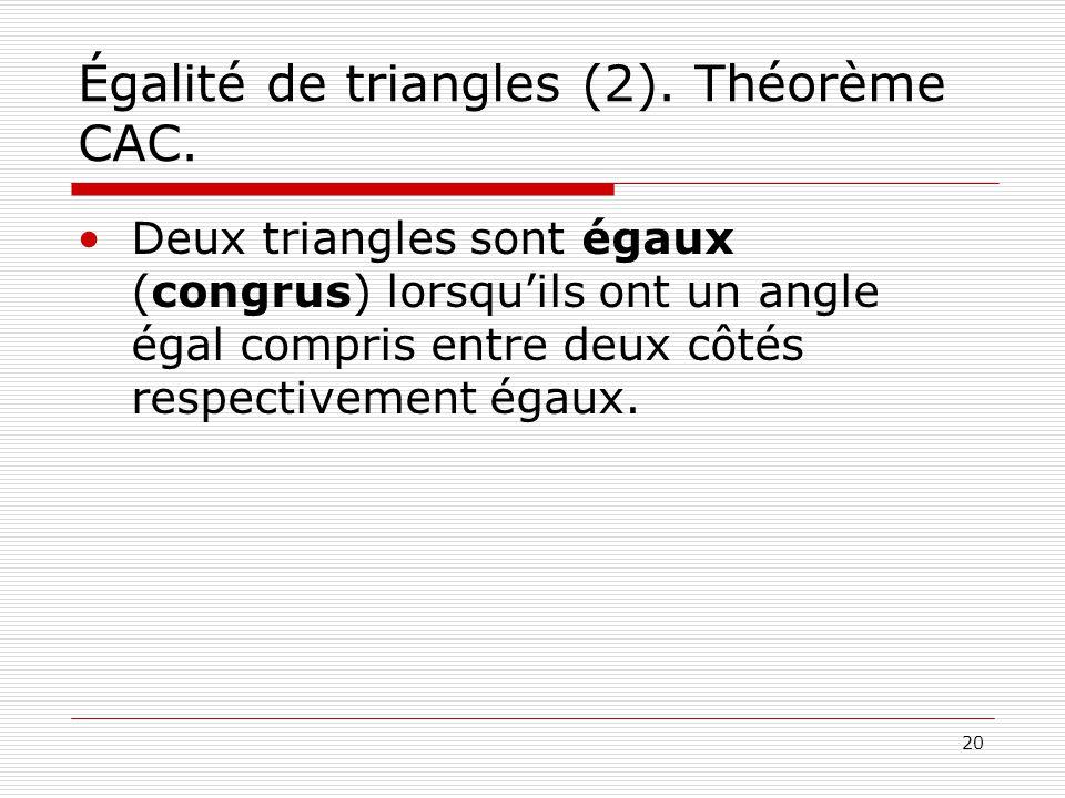 Égalité de triangles (2). Théorème CAC.