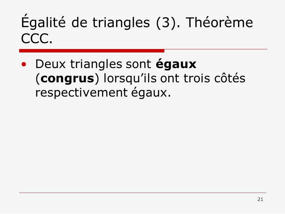 Égalité de triangles (3). Théorème CCC.