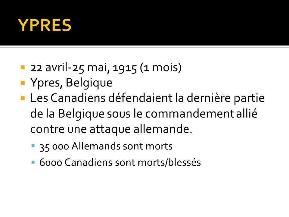 YPRES 22 avril-25 mai, 1915 (1 mois) Ypres, Belgique