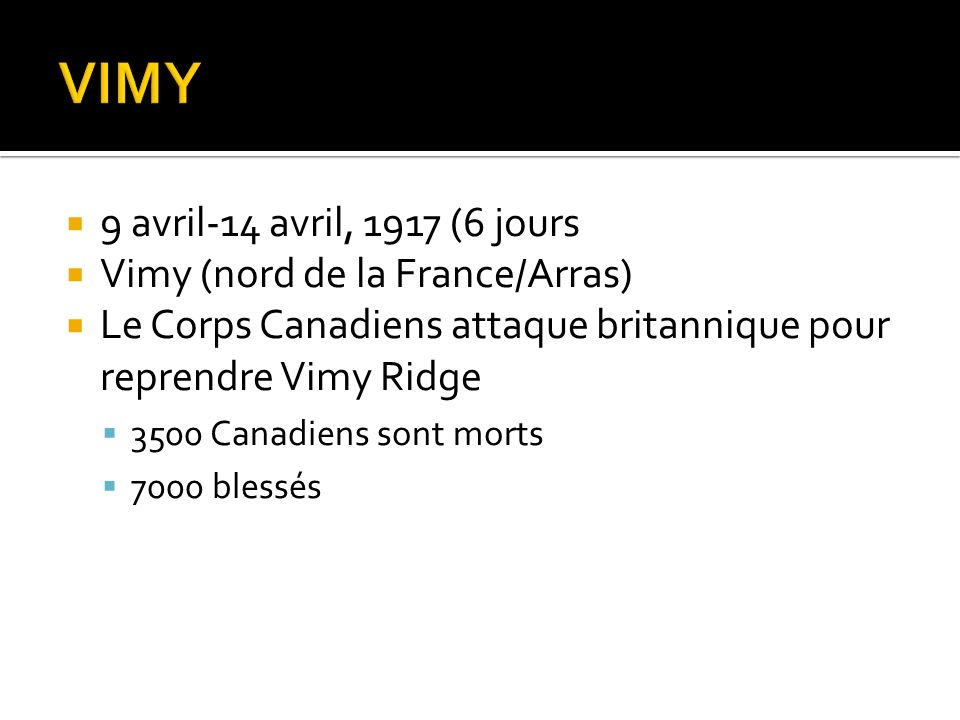 VIMY 9 avril-14 avril, 1917 (6 jours Vimy (nord de la France/Arras)