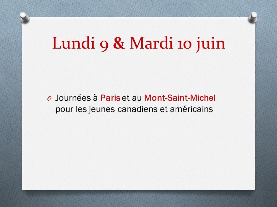 Lundi 9 & Mardi 10 juin Journées à Paris et au Mont-Saint-Michel pour les jeunes canadiens et américains.