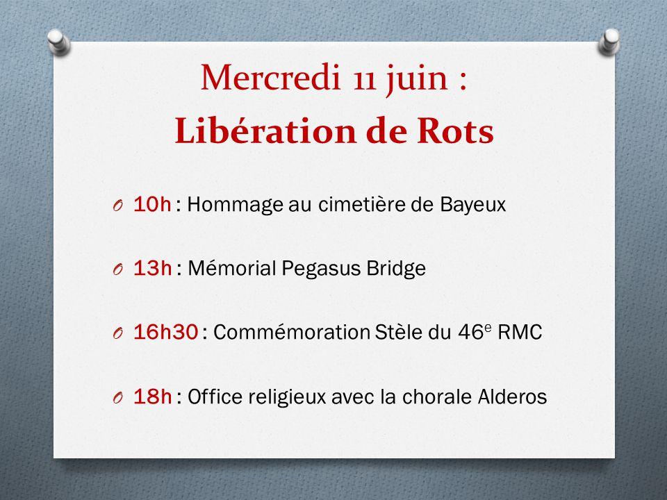 Mercredi 11 juin : Libération de Rots