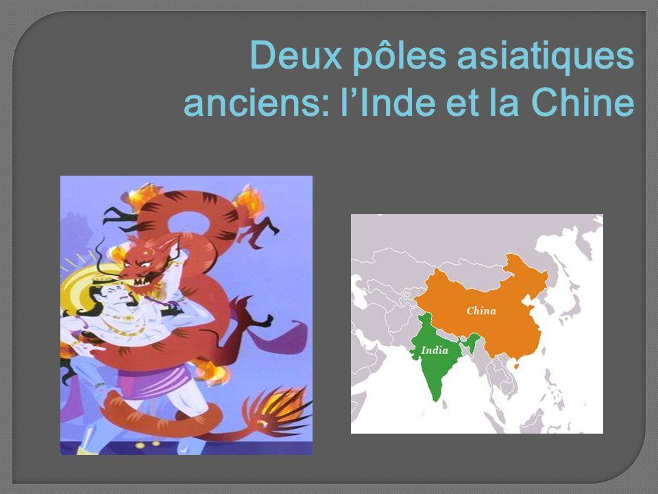 Deux pôles asiatiques anciens: l'Inde et la Chine