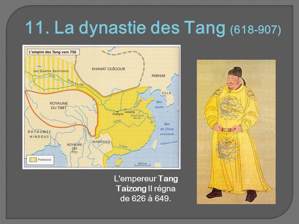 L empereur Tang Taizong Il régna de 626 à 649.