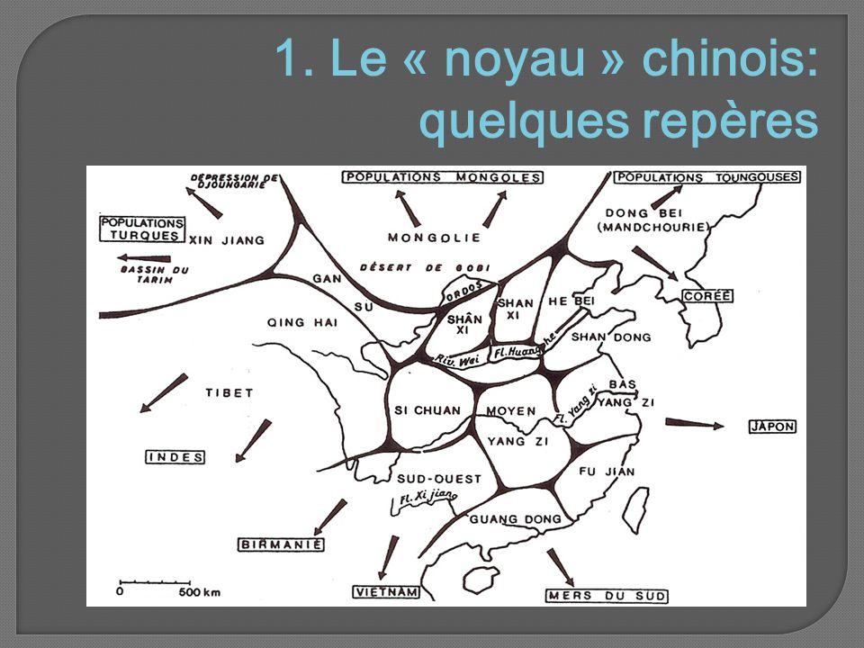 1. Le « noyau » chinois: quelques repères