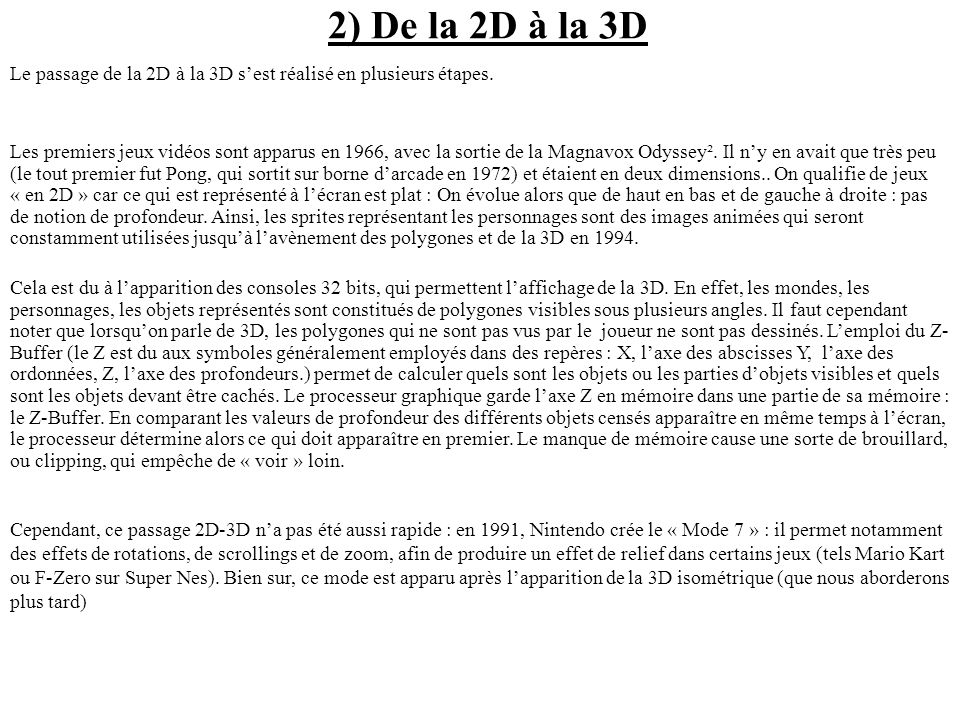 2) De la 2D à la 3D Le passage de la 2D à la 3D s'est réalisé en plusieurs étapes.