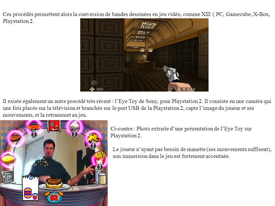 Ces procédés permettent alors la conversion de bandes dessinées en jeu vidéo, comme XIII ( PC, Gamecube, X-Box, Playstation 2.