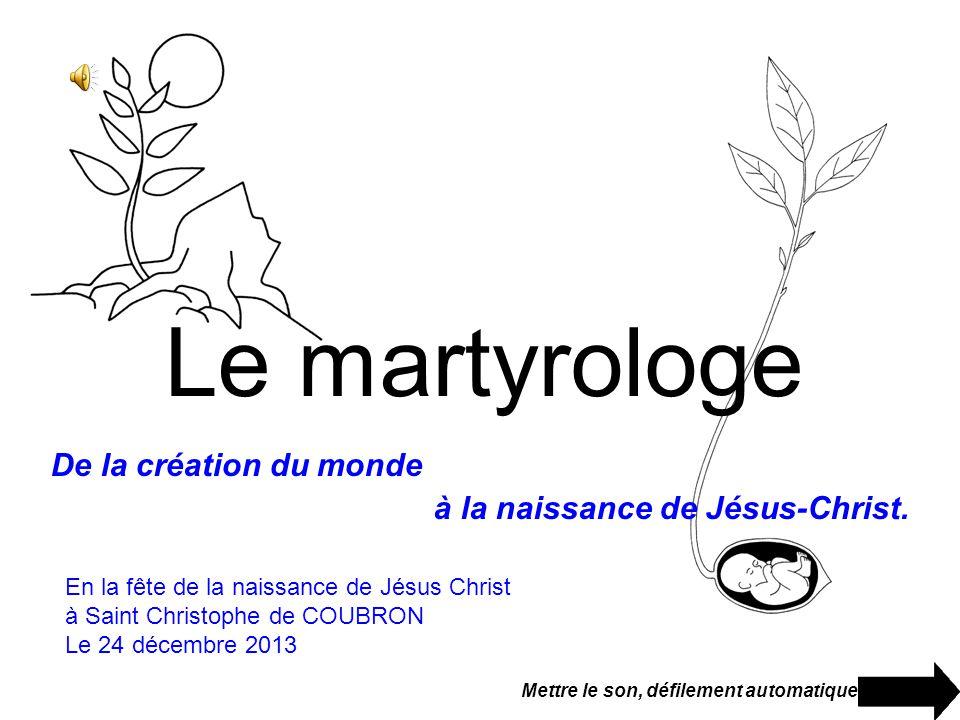 Le martyrologe De la création du monde à la naissance de Jésus-Christ.