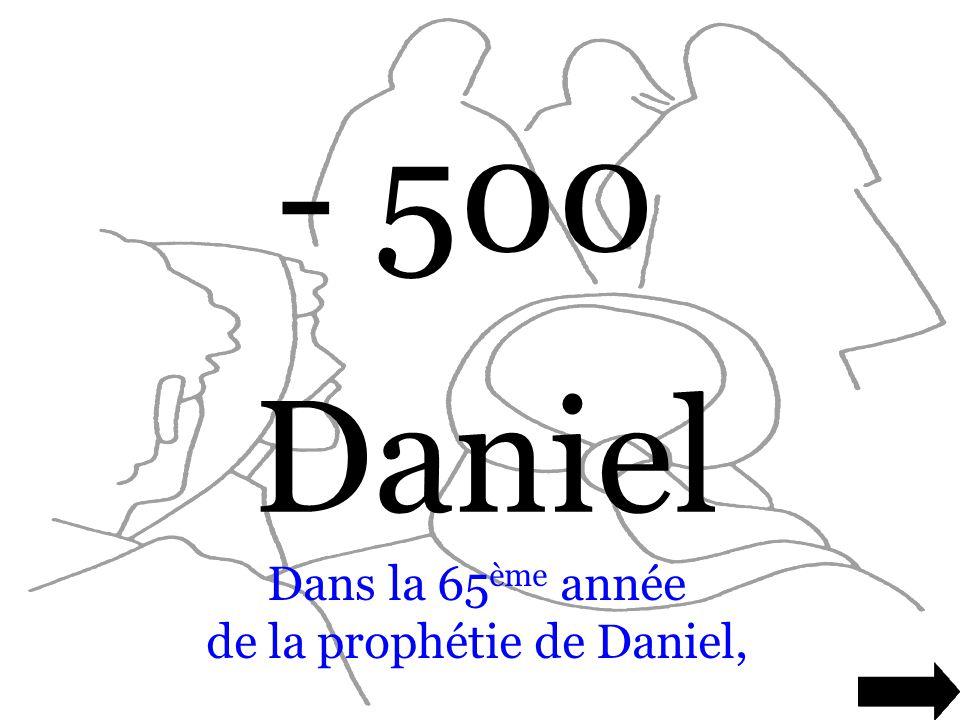 Dans la 65ème année de la prophétie de Daniel,