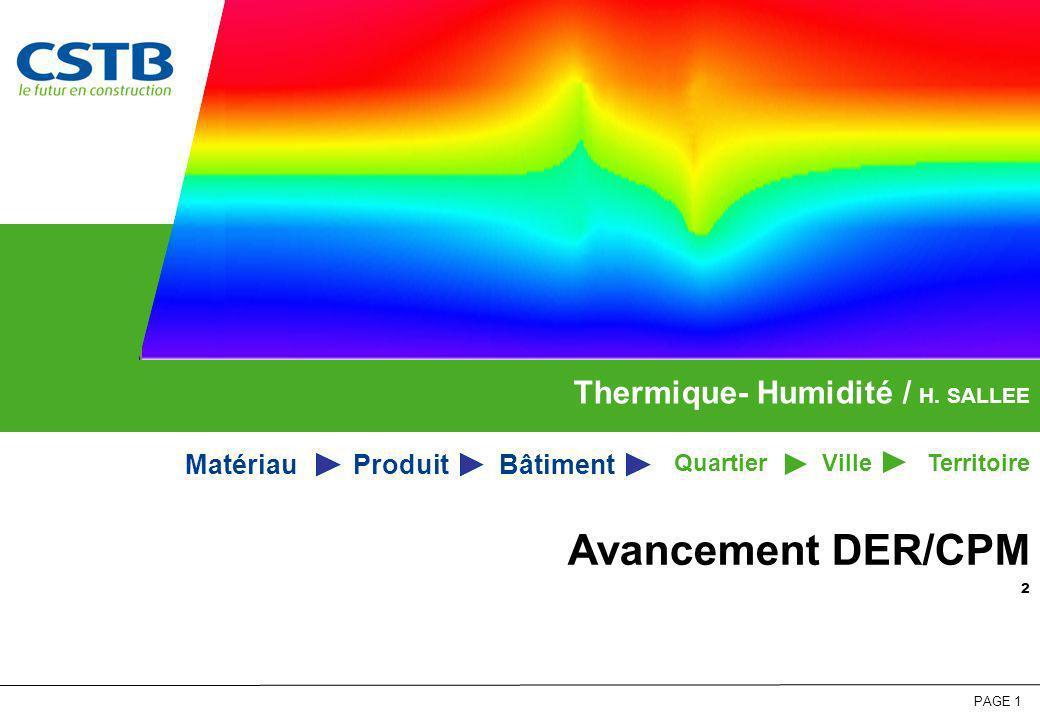 Avancement DER/CPM Thermique- Humidité / H. SALLEE Matériau Produit