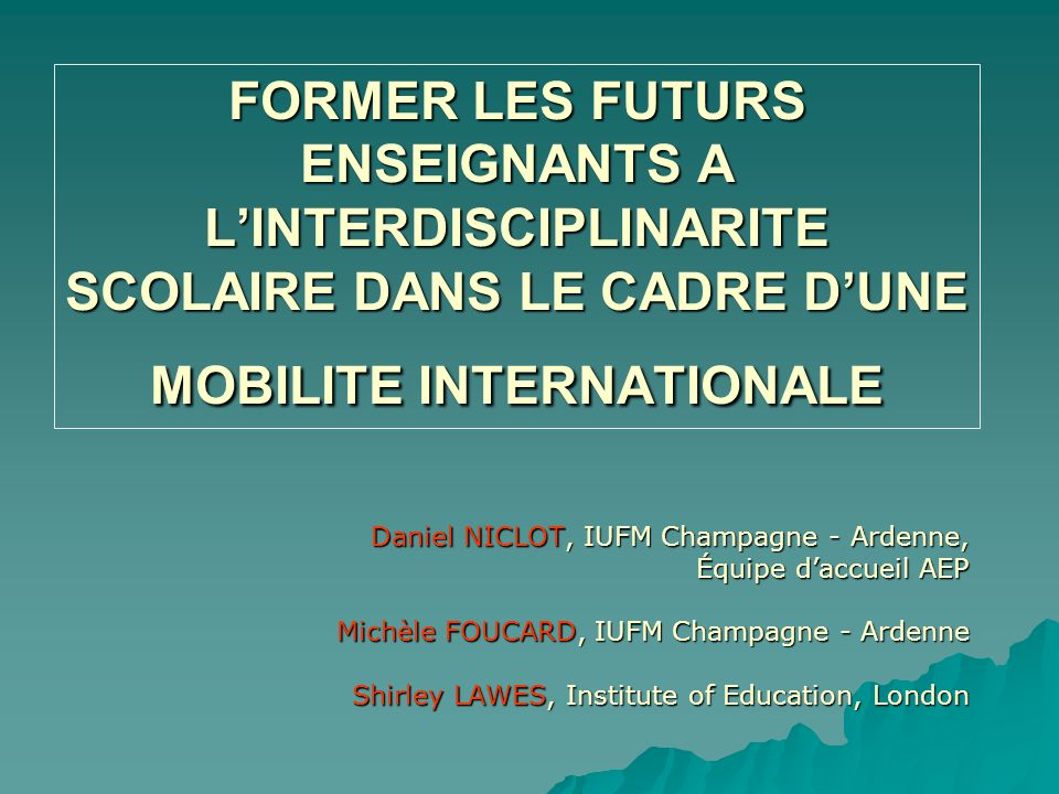 FORMER LES FUTURS ENSEIGNANTS A L'INTERDISCIPLINARITE SCOLAIRE DANS LE CADRE D'UNE MOBILITE INTERNATIONALE